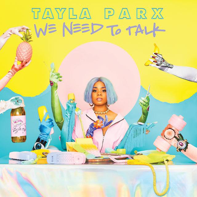TaylaParx WeNeedToTalk bd53d
