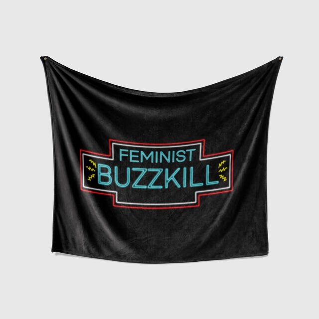 Feminist Buzzkill Blnkt f8a7d