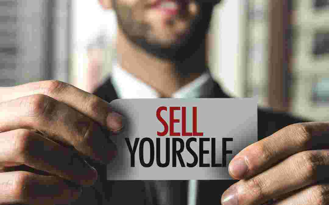 Ways to Sell Yourself and Your Business
