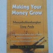 Making Your Money Grow: Menumbuhkembangkan Uang Anda - John Whiteley