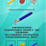 Merancang Komponen Roket 3D Dengan Autodesk Inventor Professional 2017 (Lasinta Ari Nendra Wibawa)