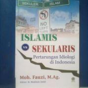 Buku Islamis Vs Sekularis Pertarungan Idiologi Di Indonesia