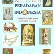 ATLAS PERADABAN INDONESIA Ditengah-Tengah Dunia Dari Abad Ke Abad. (18965247) di Kota Depok