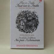 This Is Truth, That Too Is Truth By Anand Krishna