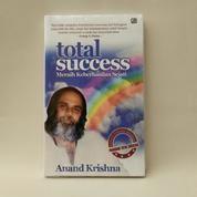 Total Success: Meraih Keberhasilan Sejati By Anand Krishna