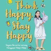 Think Happy, Stay Happy Oleh Almeyda Nayara