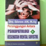 Buku Persinggungan Antara Psikopatologi Dan Kesehatan Mental Sufistik (22203375) di Kota Semarang