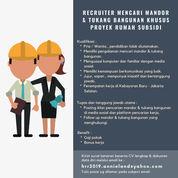 RECRUITER MENCARI MANDOR & TUKANG BANGUNAN KHUSUS PROYEK RUMAH SUBSIDI (23068595) di Kota Jakarta Selatan