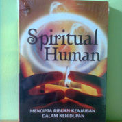 Buku Spiritual Human (Mencipta Ribuan Keajaiban Dalam Kehidupan)