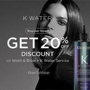 Kerastase K Water 20% Discount off untuk Wash and Blow + Service K Water