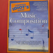 Music Composition, The Complete Idiots Suide