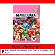 Seni Budaya SMK Kelas X Kurikulum 2013 Revisi - Bumi Aksara (26166067) di Kota Surabaya