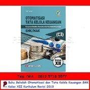 Otomatisasi Dan Tata Kelola Keuangan SMK Kelas XII Kurikulum Revisi 2013 - Bumi Aksara (26166519) di Kota Surabaya