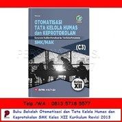 Otomatisasi Dan Tata Kelola Humas Dan Keprotokolan SMK Kelas XII Kurikulum Revisi 2013 - Bumi Aksara (26166527) di Kota Surabaya