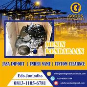 JASA IMPORT MESIN KENDARAAN RESMI & BORONGAN | GOODS FORWARDER | 08131056781 (27895499) di Kota Jakarta Timur