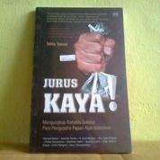 Buku Jurus KAYA Mengungkap Rahasia Sukses Para Pengusaha Papan Atas Indonesia (28421375) di Kota Semarang