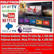 Smart TV Android TV Mola TV Polytron 32 Inc 43 Inc Garansi Resmi (29376850) di Kota Pekanbaru