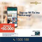 Cinema XXI Top up M-Tix pakai MNC Rp200.000 free saldo Rp50.000 lho Sobat XXI (29422203) di Kota Jakarta Selatan