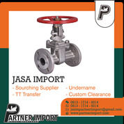 JASA IMPORT VALVE | PARTNERIMPORT.COM | 081317149214 (30117832) di Kota Jakarta Timur