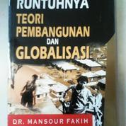 Runtuhnya Teori Pembangunan dan Globalisasi by DR Mansour Fakih