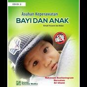 Asuhan Keperawatan Bayi Dan Anak (Untuk Perawat dan Bidan), E2 (7953341) di Kota Yogyakarta