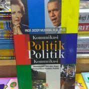KOMUNIKASI POLITIK POLITIK KOMUNIKASI,Prof.Deddy Mulyana,M.A.,Ph.D. (8563679) di Kota Malang