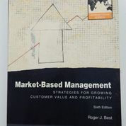 Market Based Management Strategies for Growing 6E Roger J Best 6th Edition