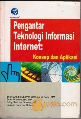 Pengantar Teknologi Informasi Internet : Konsep dan Aplikasi (10550321) di Kota Yogyakarta