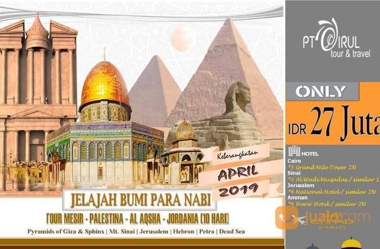 Tour Napak Tilas Bumi Para Nabi (Mesir-Al Aqsha-Palestina-Jordania) 10 Hari Sirul Tour & Travel (18688355) di Kota Jakarta Timur