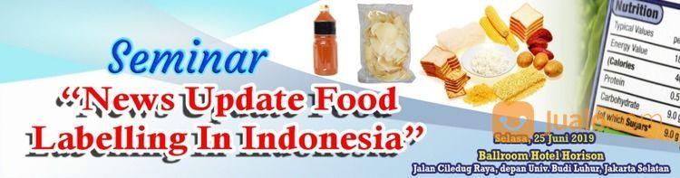 Seminar News Update Food Labelling In Indonesia (19578339) di Kota Jakarta Selatan
