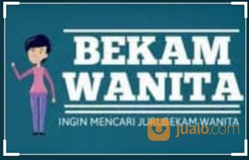 BEKAM MALANG KHUSUS WANITA TENAGA WANITA HUB WA 081216734211 (23173551) di Kota Malang