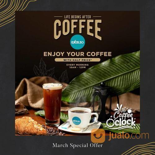 Excelso Half Price Every Morning (24049887) di Kota Jakarta Selatan