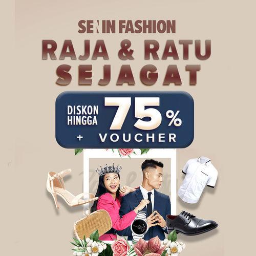 Lazada Promo Senin Fashion Raja & Ratu Sejagat Diskon Hingga 75% dan Voucher (24088431) di Kota Jakarta Selatan