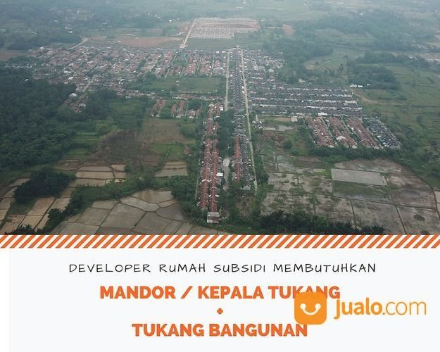 Dibutuhkan MANDOR & TUKANG BANGUNAN PROYEK RUMAH SUBSIDI (24092647) di Kab. Tangerang