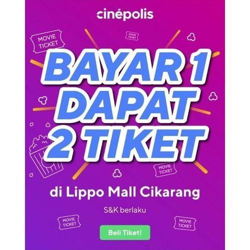 Cinepolis Bayar 1 Dapat 2 Tiket Cinepolis Lippo Cikarang! (24106191) di Kota Jakarta Selatan