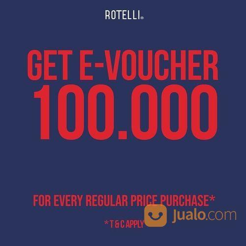 Rotelli Promo Get E-Voucher 100.000 (24147655) di Kota Jakarta Selatan