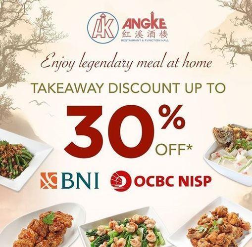 Discount Up To 30% Off* dengan Kartu Bank BNI dan OCBC NISP Angke Restaurant Promo Takeaway (24454799) di Kota Jakarta Selatan