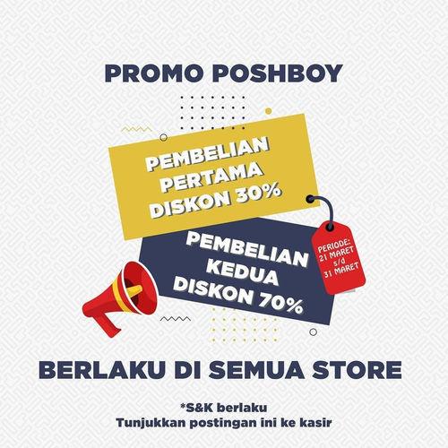 Poshboy Promo Buy 1 Disc. 30%, Get 70% For Second Items (24552055) di Kota Jakarta Selatan