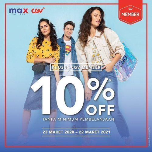 Max Fashion CGV Member 10% Off (24844543) di Kota Jakarta Selatan