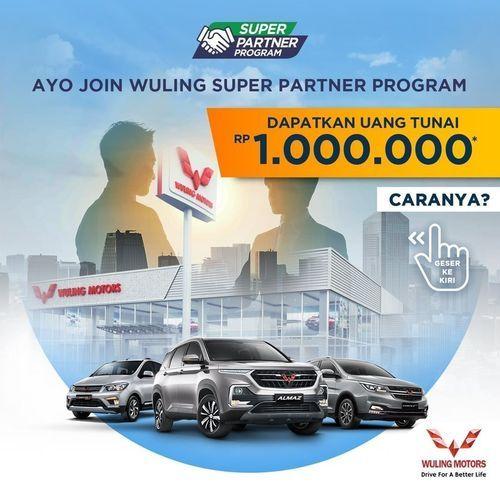 Super Partner Wuling Program - Dapatkan Uang Tunai Rp 1 Juta (25950311) di Kota Jakarta Selatan
