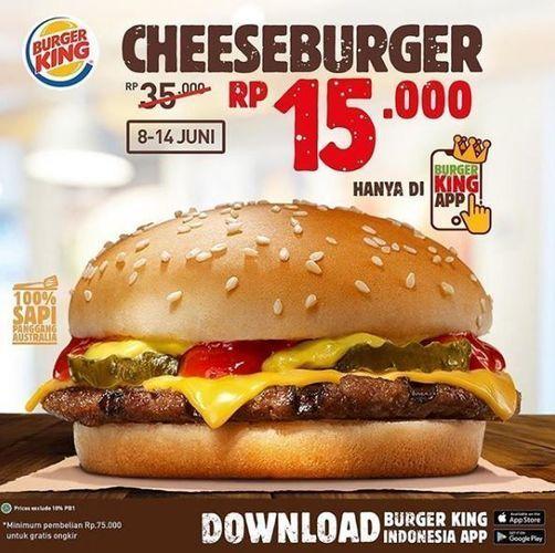 Burger King - Cheese Burger Rp 15.000,- hanya di Burger King App (26330451) di Kota Jakarta Selatan