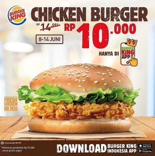 Burger King - Chicken Burger Rp 10.000,- hanya di Burger King App (26330459) di Kota Jakarta Selatan