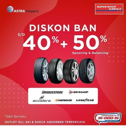 Shop And Drive Diskon Ban 40% + 50% (26340563) di Kota Jakarta Selatan