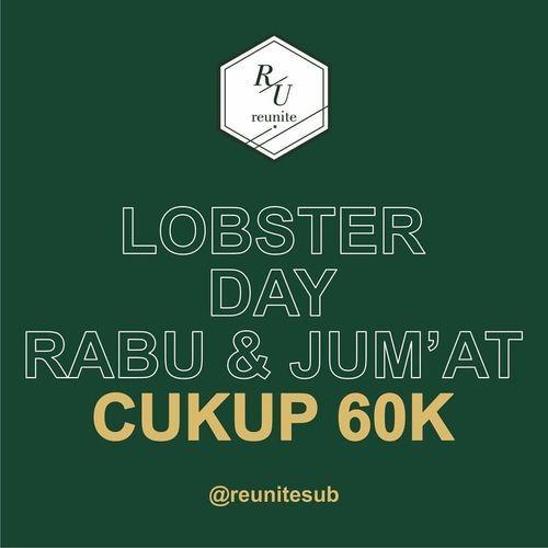 LOBSTER DAY REUNITE PROMO RABU DAN JUMAT CUKUP 60K (26782355) di Kota Jakarta Selatan