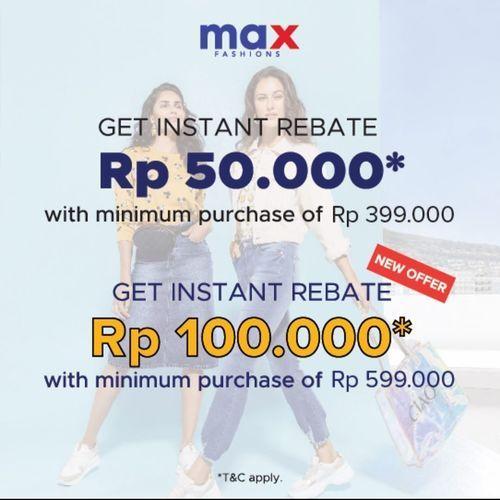MAX Fashion Get Instant Rebate Rp. 50.000 (26935743) di Kota Jakarta Selatan
