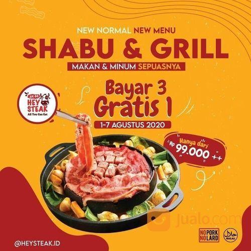 HEY STEAK SHABU & GRO;; BAYAR 3 GRATIS 1 (27446179) di Kota Jakarta Selatan