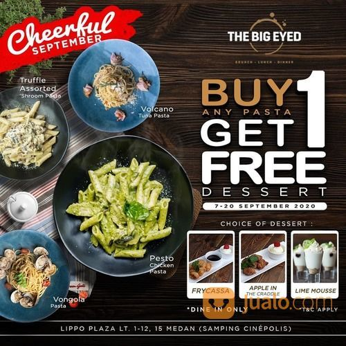 THE BIG EYE PROMO GET A FREE DESSERT for every purchase of any Pasta. (27892595) di Kota Jakarta Selatan