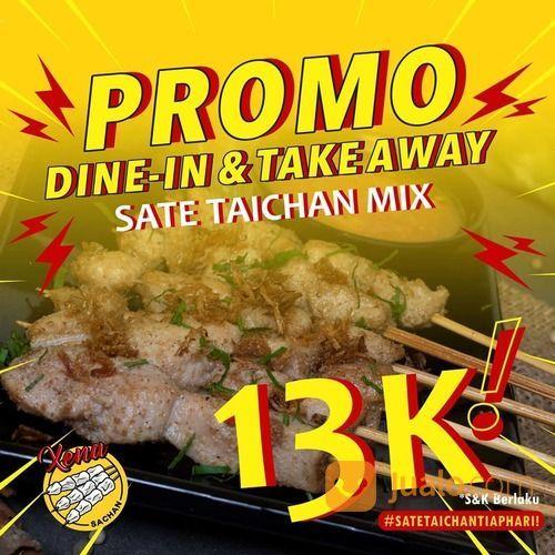 XENA SATE TAICHAN PROMO DINE IN TAKE AWAY 13K (28107339) di Kota Jakarta Selatan