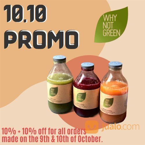 Why Not Green 10% + 10% promo for all our products ordered on Friday and Saturday! (28449059) di Kota Jakarta Selatan