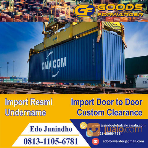 JASA IMPORT RESMI | CUSTOM CLEARANCE | GOODS FORWARDER (28533515) di Kota Jakarta Timur